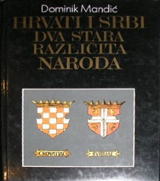 HRVATI I SRBI, DVA STARA RAZLIČITA NARODA  CROATS AND SERBS, TWO ANCIENT AND DIFFERENT PEOPLES