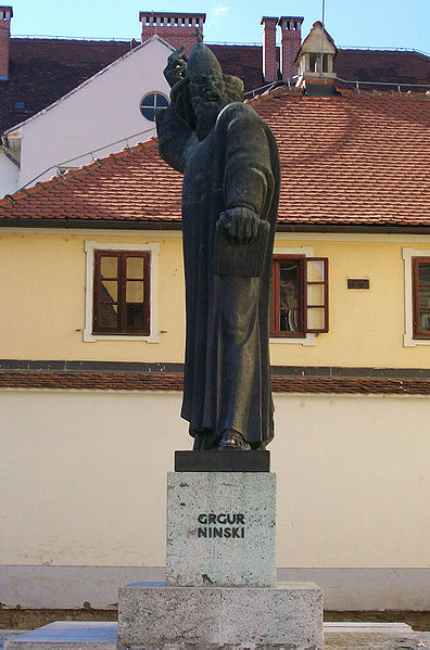 STATUE OF GREGORY OF NIN IN VARAŽDIN (CROATIAN: GRGUR NINSKI)  BISHOP OF NIN	(CA. 900.-929.) BIRTH 	CA. 850. NIN, CROATIA DEATH 	NIN, CROATIA  GREGORY OF NIN (CROATIAN: GRGUR NINSKI) WAS A MEDIEVAL CROATIAN BISHOP WHO STRONGLY OPPOSED THE POPE AND OFFICIAL CIRCLES OF THE CHURCH AND INTRODUCED THE CROATIAN LANGUAGE IN THE RELIGIOUS SERVICES AFTER THE GREAT ASSEMBLY IN 926.